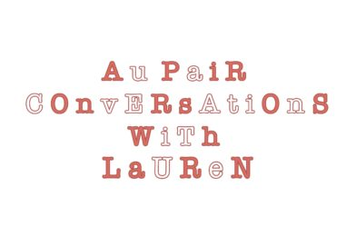 Aupair Conversations with Lauren