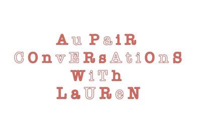 Aupair Conversations with Lauren