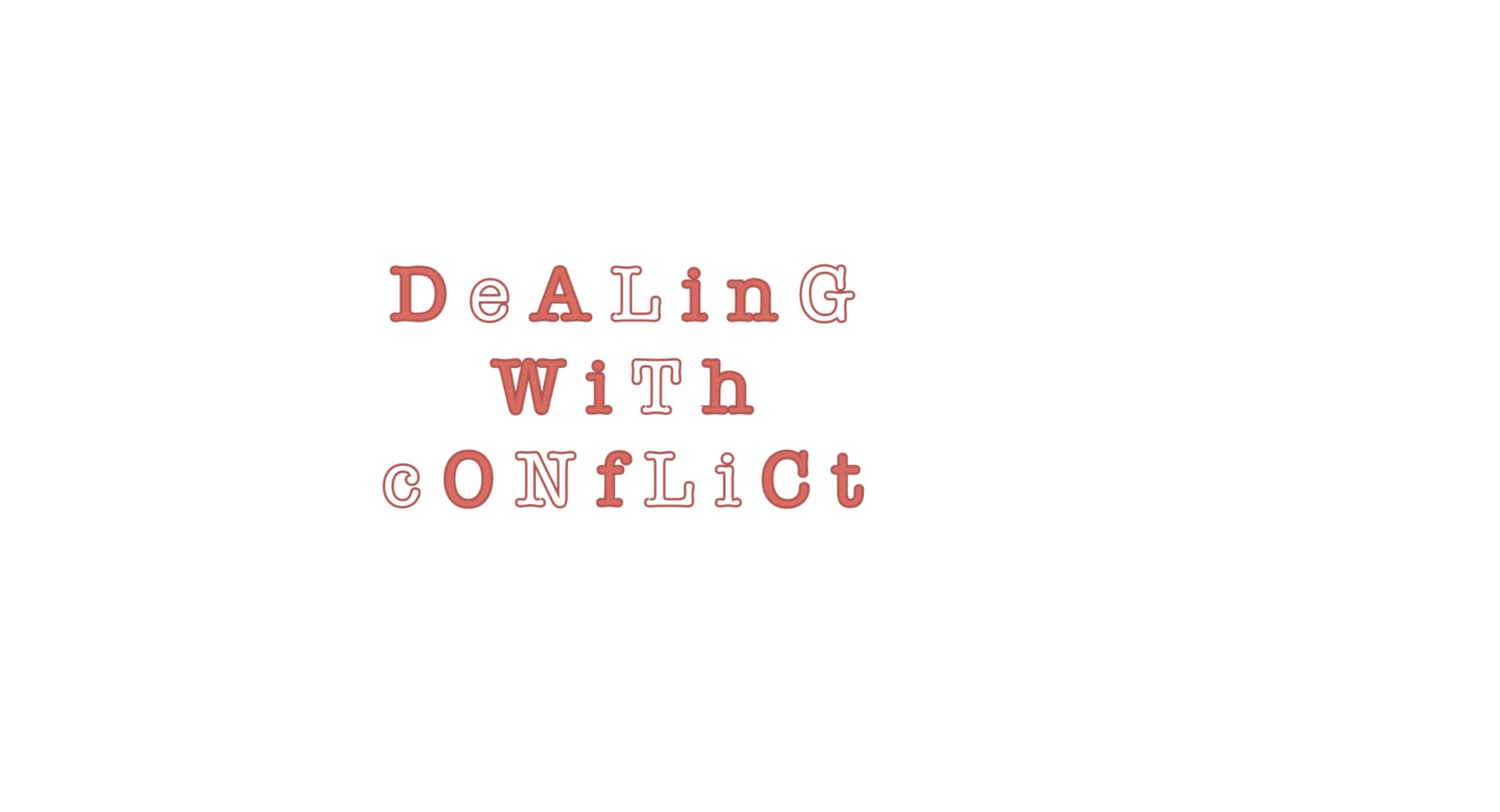 "plain image with the words: ""dealing with conflict""."