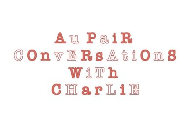 Aupair Conversations With Charlie